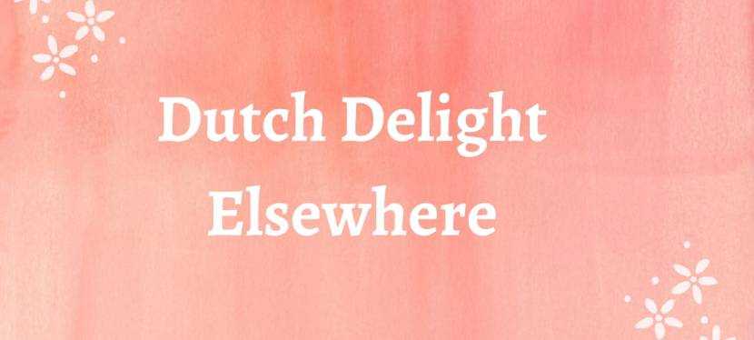 Dutch Delight Elsewhere