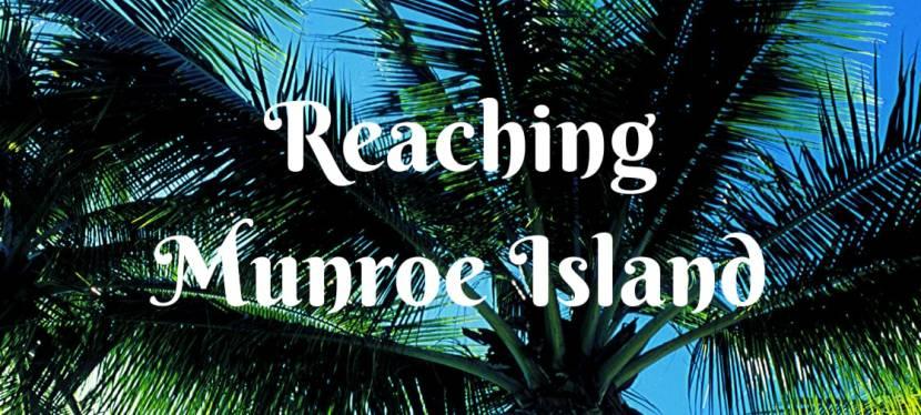 Reaching Munroe Island