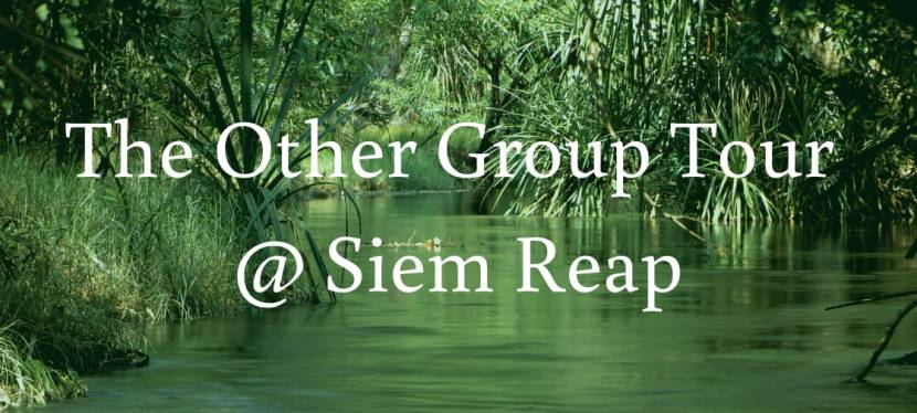 The Other Group Tour at Siem Reap