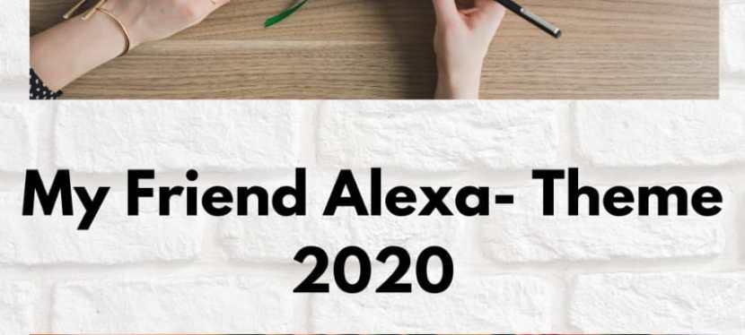 My Friend Alexa 2020-Theme