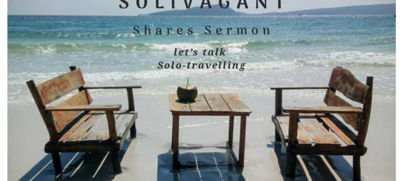 Solivagant Shares Sermon—let's talk Solo-travelling- Part II