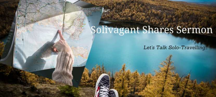 Solivagant Shares Sermon—let's talk Solo-travelling- Part IV
