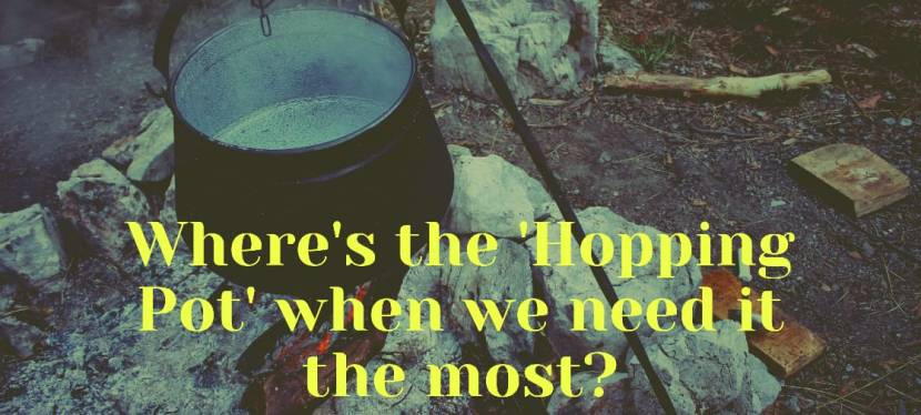 Where's the 'Hopping pot' when we need it themost?