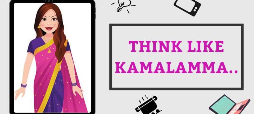Think Like Kamalamma..