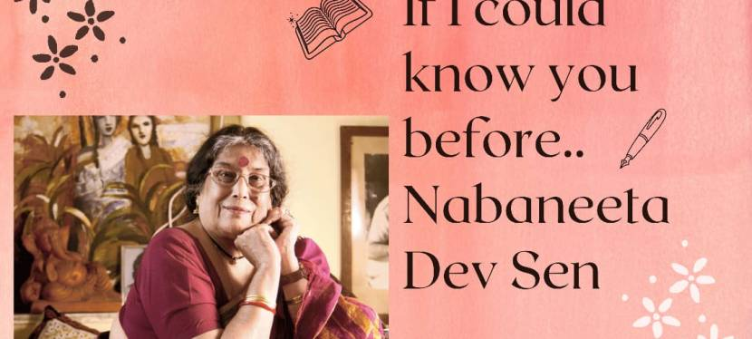 If I could know you before.. Nabaneeta DevSen