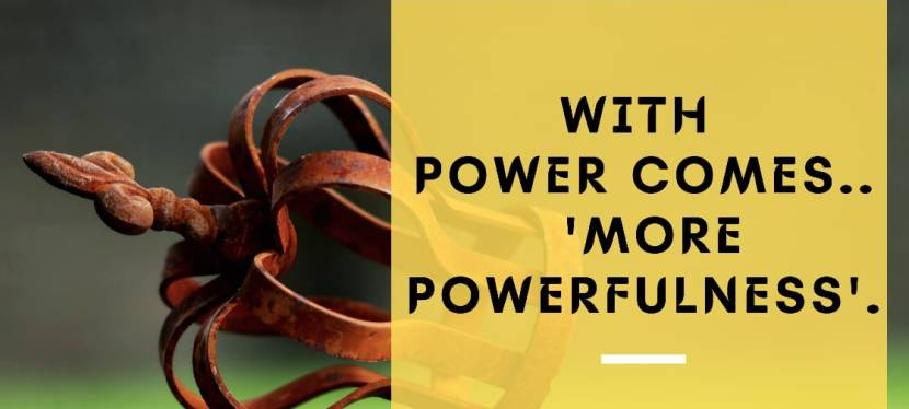 With Power comes.. 'MorePowerfulness'.