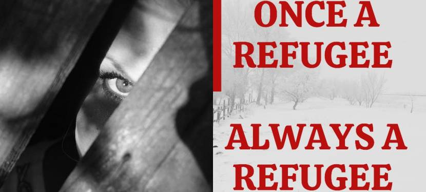 Once a Refugee Always a Refugee
