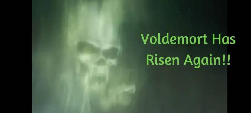 Voldemort Has RisenAgain!!